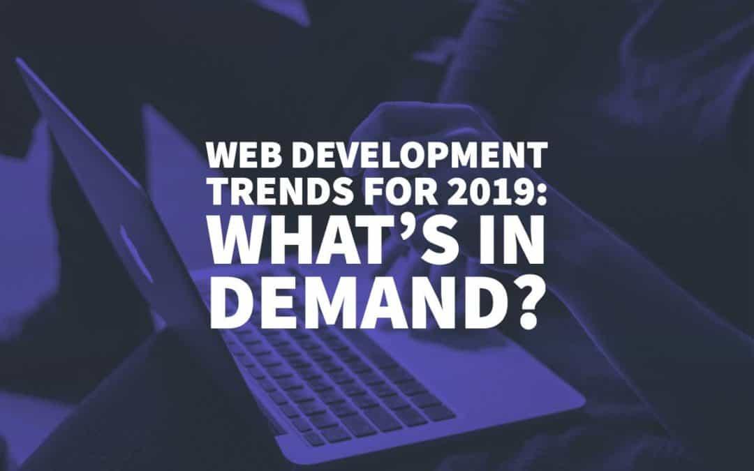 Web Development Trends to Follow in 2019