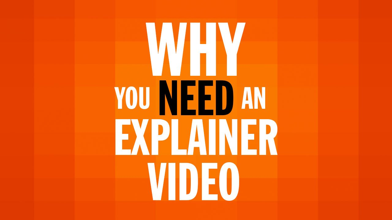 7 Reasons Why You Need Explainer Videos for Your Online Business